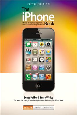 The Iphone Book By Kelby, Scott/ White, Terry