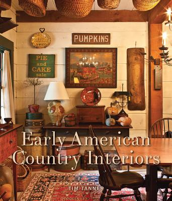 Early American Country Interiors By Tanner, Tim